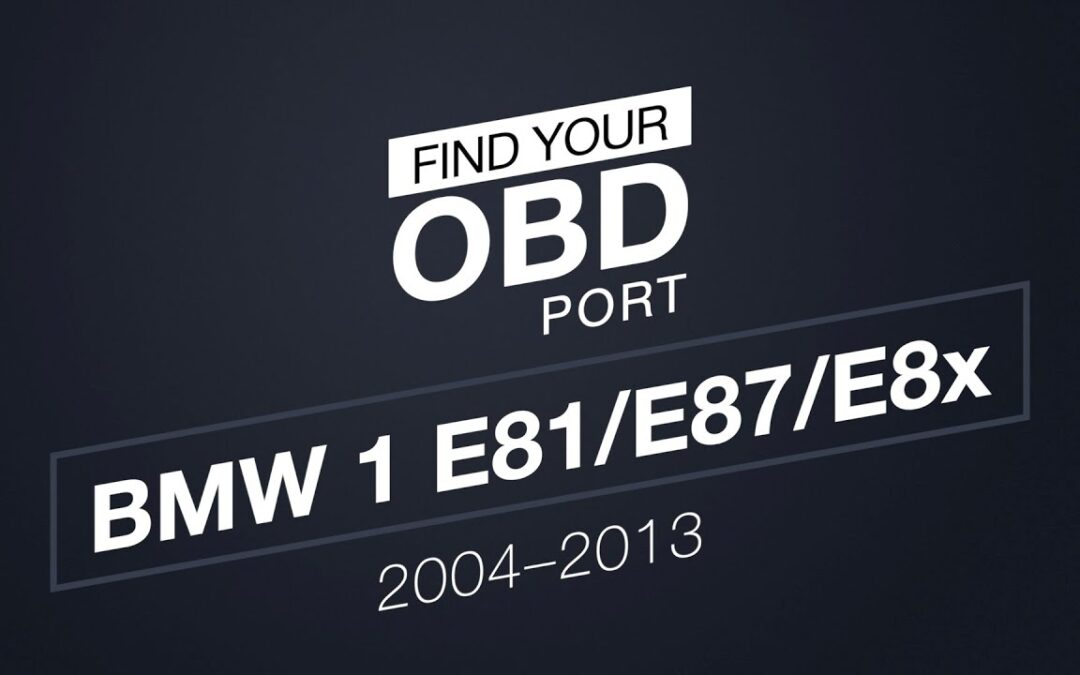 Where is the OBD2 port in my BMW 1 E81 E82 E87 E88
