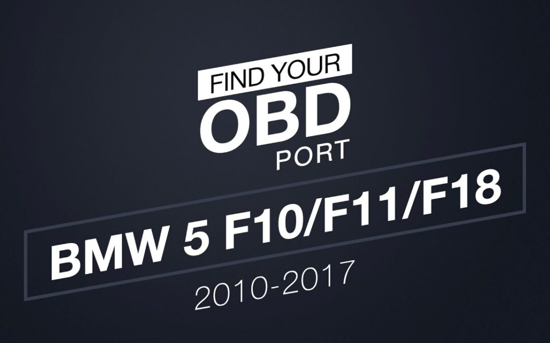 Where is the OBD2 port in my BMW 5 F10/F11/F18